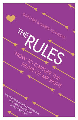 The Rules: How to Capture the Heart of Mr Right (Paperback)