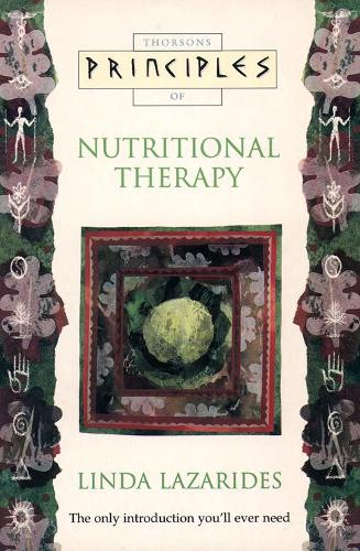 Nutritional Therapy: The Only Introduction You'Ll Ever Need - Principles of... (Paperback)