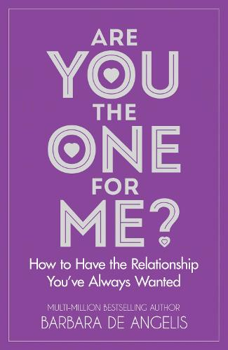 Are You the One for Me?: How to Have the Relationship You'Ve Always Wanted (Paperback)