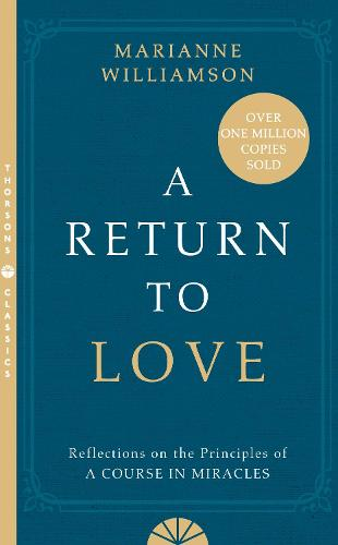 A Return to Love: Reflections on the Principles of a Course in Miracles (Paperback)