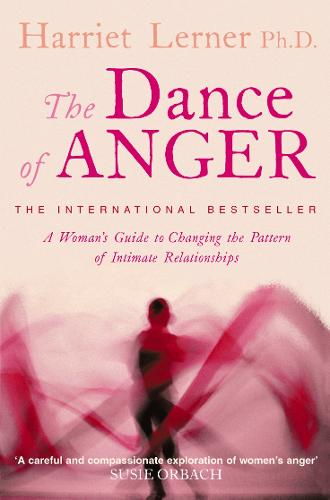 The Dance of Anger: A Woman's Guide to Changing the Pattern of Intimate Relationships (Paperback)