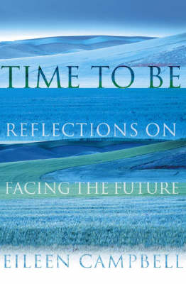 Time to be: Reflections on Facing the Future (Hardback)