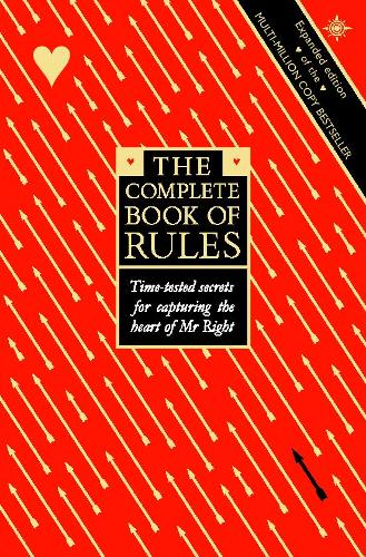 The Complete Book of Rules: Time Tested Secrets for Capturing the Heart of Mr. Right (Paperback)