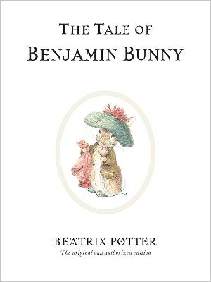 The Tale of Benjamin Bunny - Beatrix Potter Originals (Hardback)