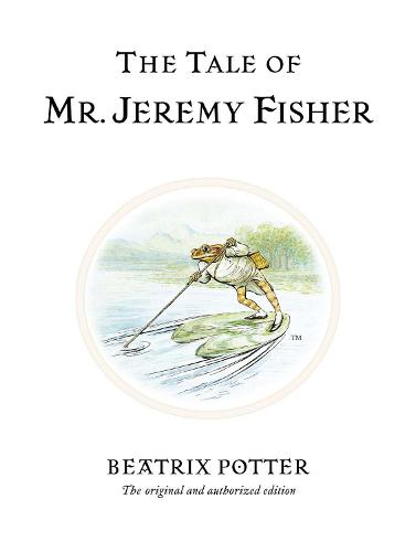 The Tale of Mr. Jeremy Fisher - Beatrix Potter Originals (Hardback)