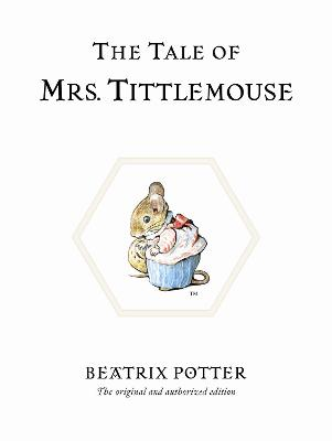 The Tale of Mrs. Tittlemouse - Beatrix Potter Originals (Hardback)
