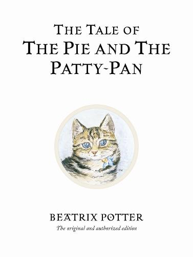 The Tale of The Pie and The Patty-Pan - Beatrix Potter Originals (Hardback)