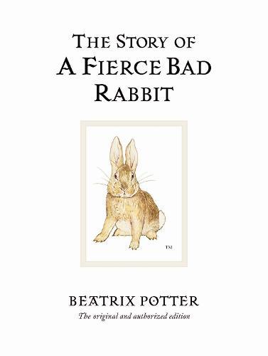 The Story of A Fierce Bad Rabbit - Beatrix Potter Originals (Hardback)