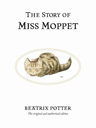 The Story of Miss Moppet - Beatrix Potter Originals (Hardback)