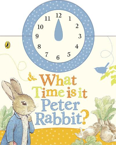 What Time Is It, Peter Rabbit? (Board book)