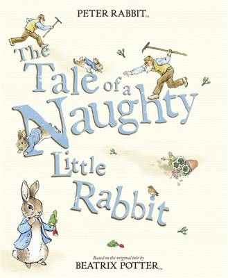 The Tale of a Naughty Little Rabbit (Paperback)