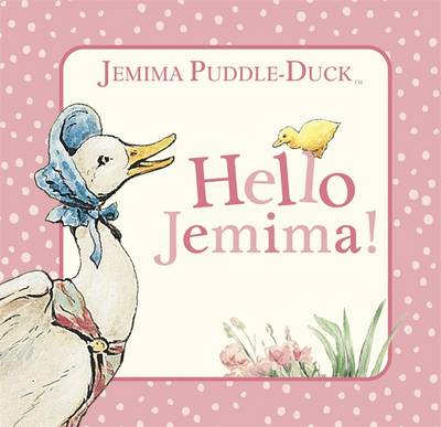 Jemima Puddle-Duck: Hello Jemima! - PR Baby Books (Board book)
