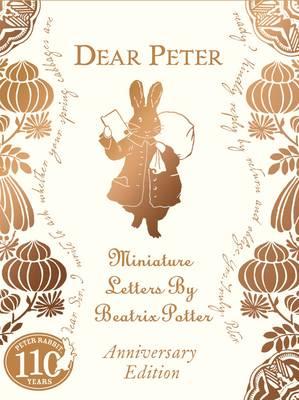 Dear Peter: Miniature Letters by Beatrix Potter Anniversary Edition (Hardback)