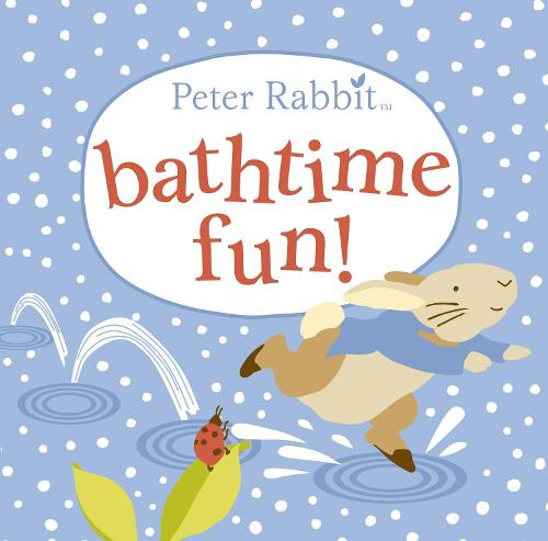 Peter Rabbit Bathtime Fun (Bath book)