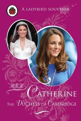 Catherine, The Duchess of Cambridge (Hardback)
