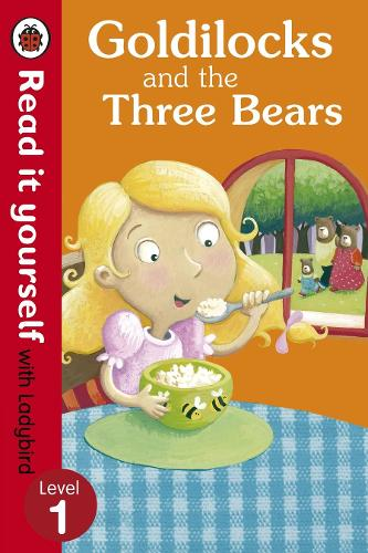 Goldilocks and the Three Bears - Read it Yourself with Ladybird: Level 1 - Read it Yourself (Paperback)