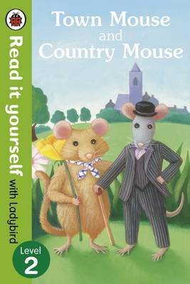 Town Mouse and Country Mouse - Read it Yourself with Ladybird: Level 2 - Read it Yourself (Paperback)
