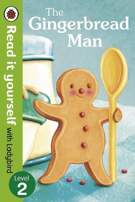 The Gingerbread Man - Read It Yourself with Ladybird: Level 2 - Read It Yourself (Paperback)