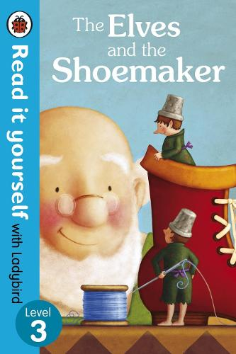 The Elves and the Shoemaker - Read it yourself with Ladybird: Level 3 - Read It Yourself (Paperback)