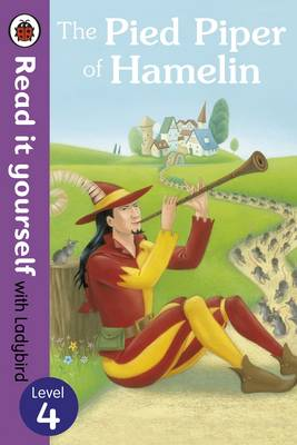 The Pied Piper of Hamelin - Read it Yourself with Ladybird: Level 4 - Read it Yourself (Paperback)