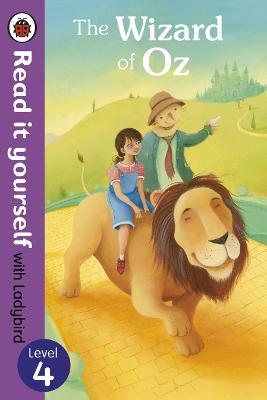 The Wizard of Oz - Read it Yourself with Ladybird: Level 4 - Read it Yourself (Paperback)