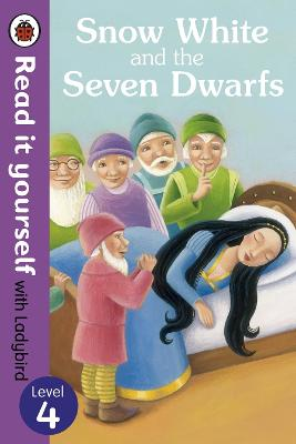 Snow White and the Seven Dwarfs - Read it yourself with Ladybird: Level 4 - Read It Yourself (Paperback)