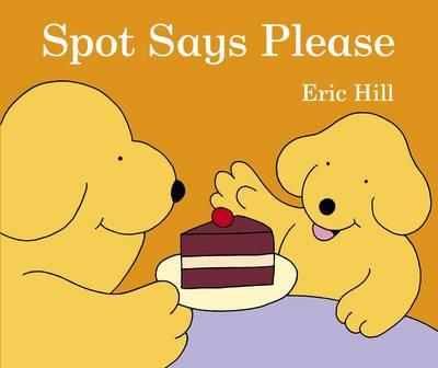 Spot Says Please (Board book)