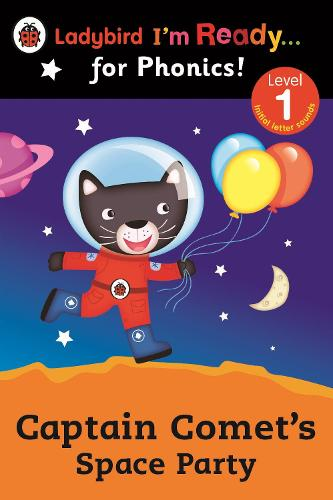 Captain Comet's Space Party Ladybird I'm Ready for Phonics: Level 1 (Paperback)