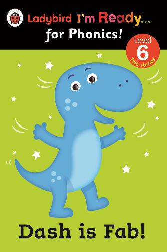 Dash is Fab! Ladybird I'm Ready for Phonics: Level 6 (Paperback)