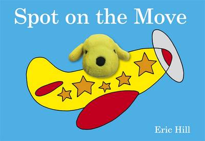 Spot on the Move: Finger Puppet Book (Board book)