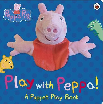 Peppa Pig: Play With Peppa! (Board book)