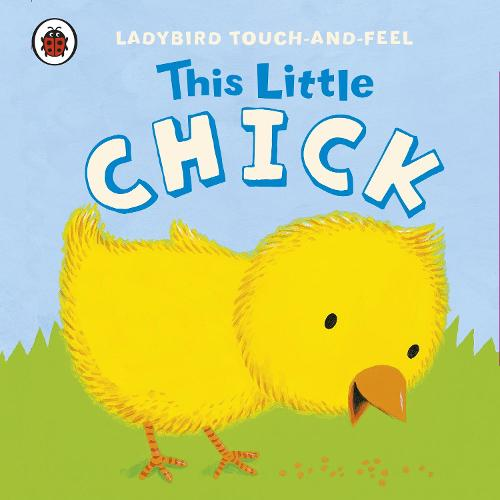 This Little Chick: Ladybird Touch and Feel (Board book)