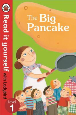 The Big Pancake: Read it Yourself with Ladybird