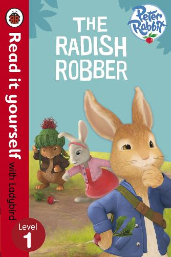 Peter Rabbit: The Radish Robber - Read it yourself with Ladybird: Level 1 (Paperback)