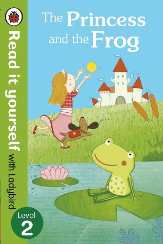 The Princess and the Frog - Read it yourself with Ladybird: Level 2 (Paperback)
