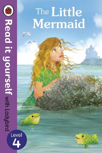 The Little Mermaid - Read it yourself with Ladybird: Level 4 - Read It Yourself (Paperback)
