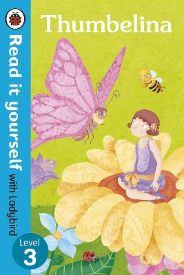 Thumbelina - Read it yourself with Ladybird: Level 3 - Read It Yourself (Paperback)