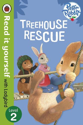 Peter Rabbit: Treehouse Rescue - Read it yourself with Ladybird: Level 2 - Read It Yourself (Paperback)
