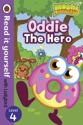 Moshi Monsters: Oddie the Hero - Read it yourself with Ladybird: Level 4 - Moshi Monsters (Paperback)