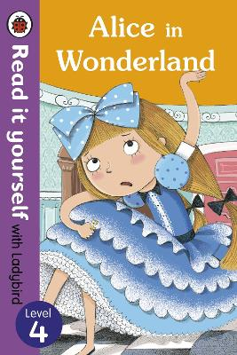 Alice in Wonderland - Read it yourself with Ladybird: Level 4 (Paperback)