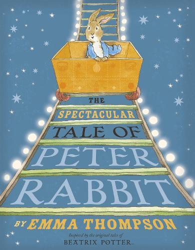 The Spectacular Tale of Peter Rabbit (Hardback)