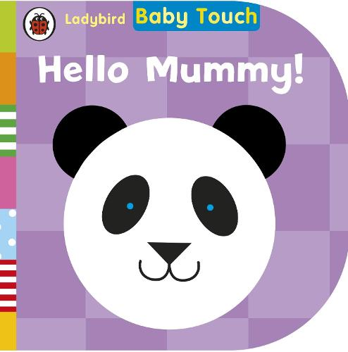 Baby Touch: Hello, Mummy! (Board book)