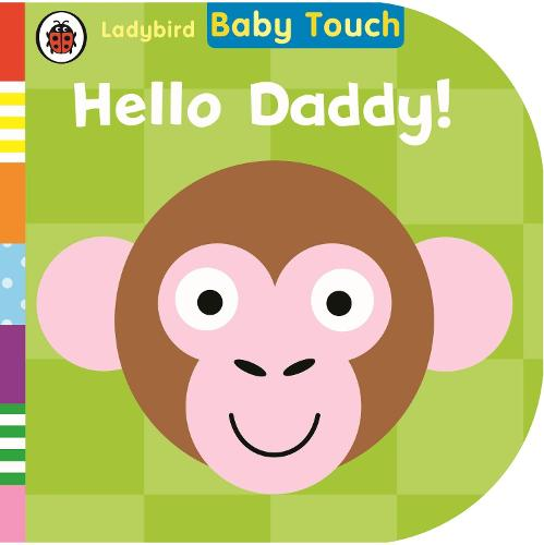 Baby Touch: Hello, Daddy! (Board book)