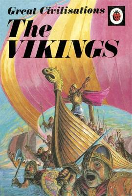 Great Civilisations: the Vikings: A Ladybird Book (Hardback)