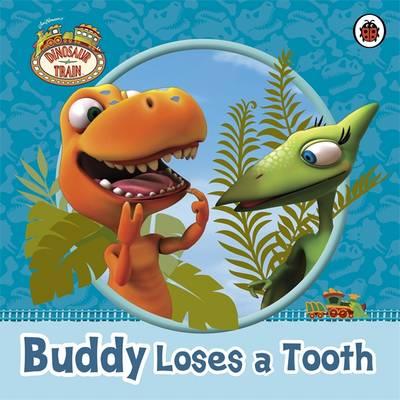 Dinosaur Train: Buddy Loses a Tooth - Dinosaur Train (Paperback)