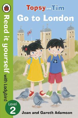 Topsy and Tim: Go to London - Read it yourself with Ladybird: Level 2 - Read It Yourself (Paperback)