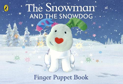 The Snowman and the Snowdog Finger Puppet Book - The Snowman and the Snowdog (Board book)