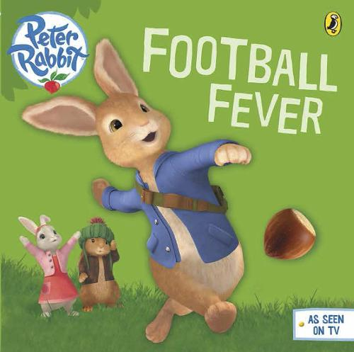 Peter Rabbit Animation: Football Fever! (Paperback)