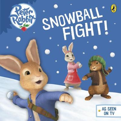 Peter Rabbit Animation: Snowball Fight! (Board book)