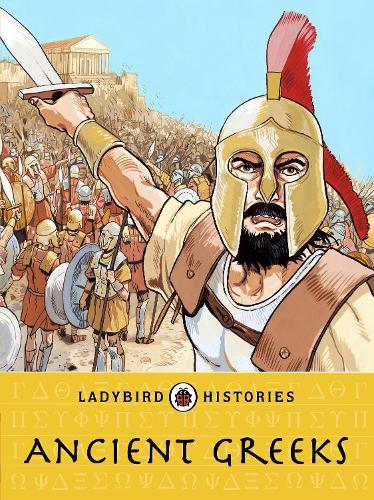 Ladybird Histories: Greeks - Ladybird Histories (Paperback)